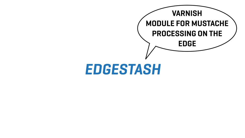 EDGESTASH VARNISH MODULE FOR MUSTACHE PROCESSIN...