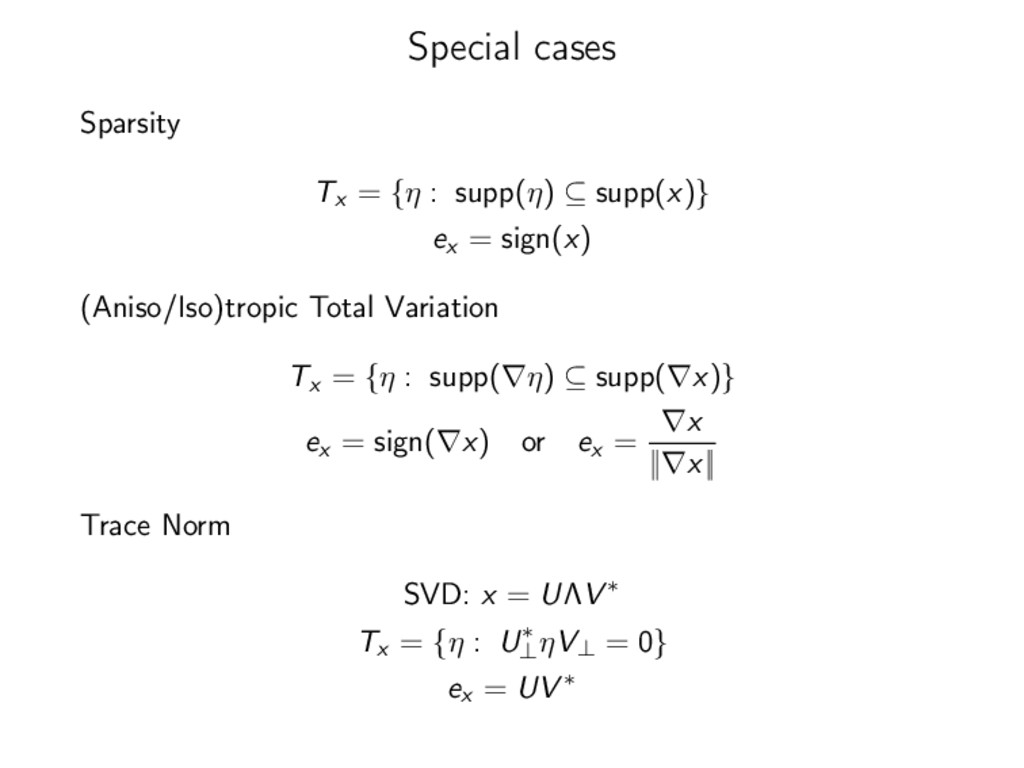 Special cases Sparsity Tx = {η : supp(η) ⊆ supp...
