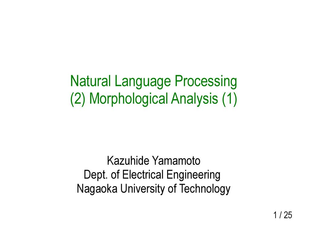 1 / 25 Natural Language Processing (2) Morpholo...