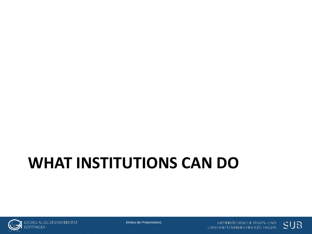 [Anlass der Präsentation] WHAT INSTITUTIONS CAN...