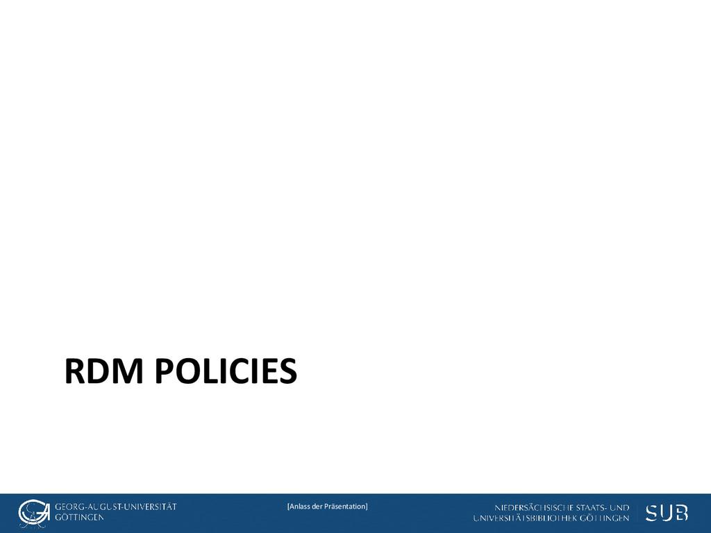 [Anlass der Präsentation] RDM POLICIES
