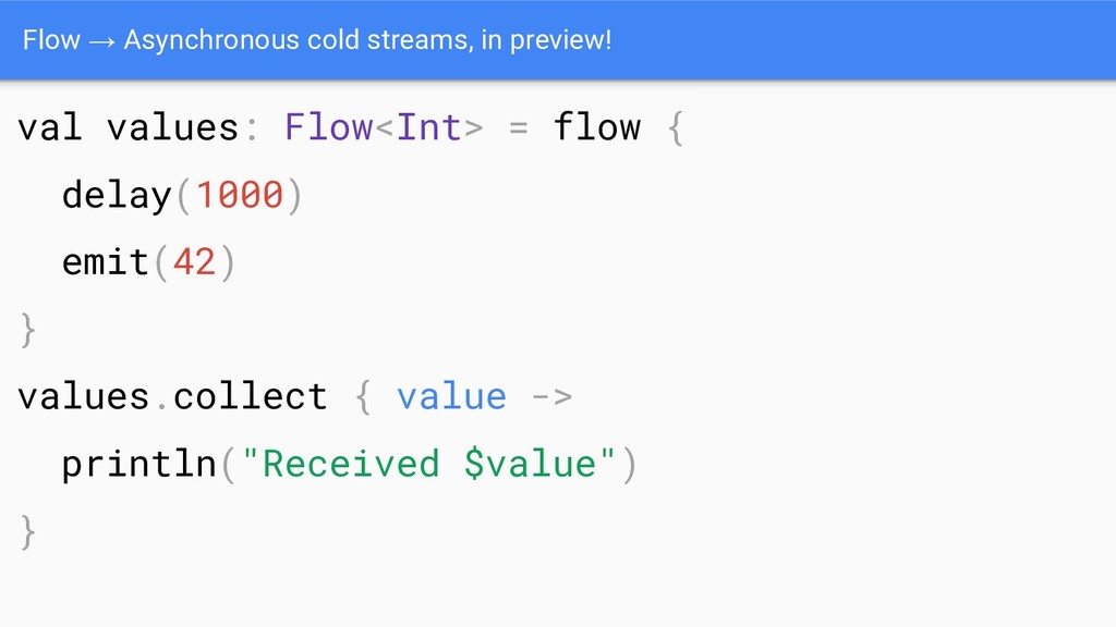 Flow → Asynchronous cold streams, in preview! v...