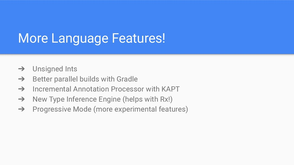 More Language Features! ➔ Unsigned Ints ➔ Bette...