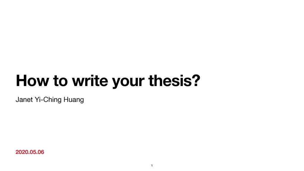 2020.05.06 How to write your thesis? Janet Yi-C...