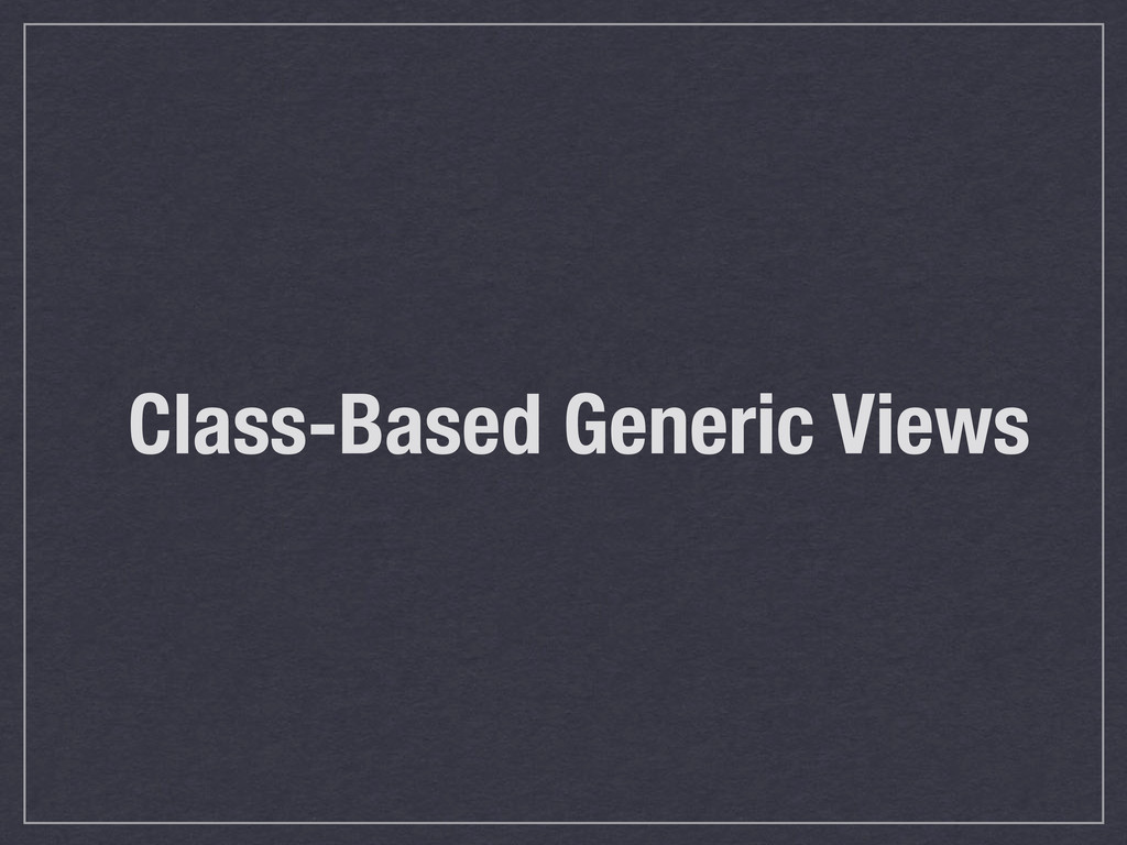 Class-Based Generic Views