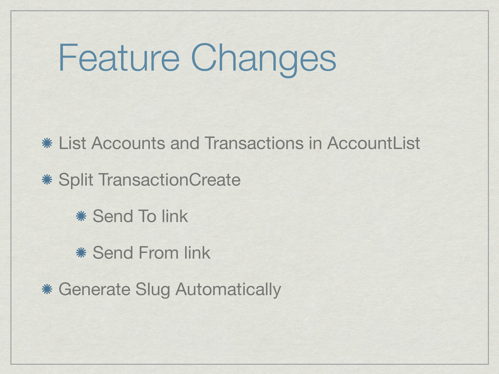 Feature Changes List Accounts and Transactions ...