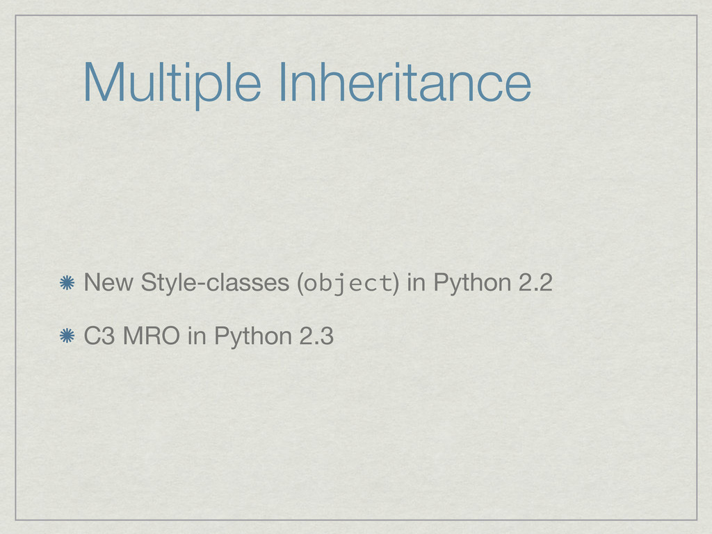 Multiple Inheritance New Style-classes (object)...