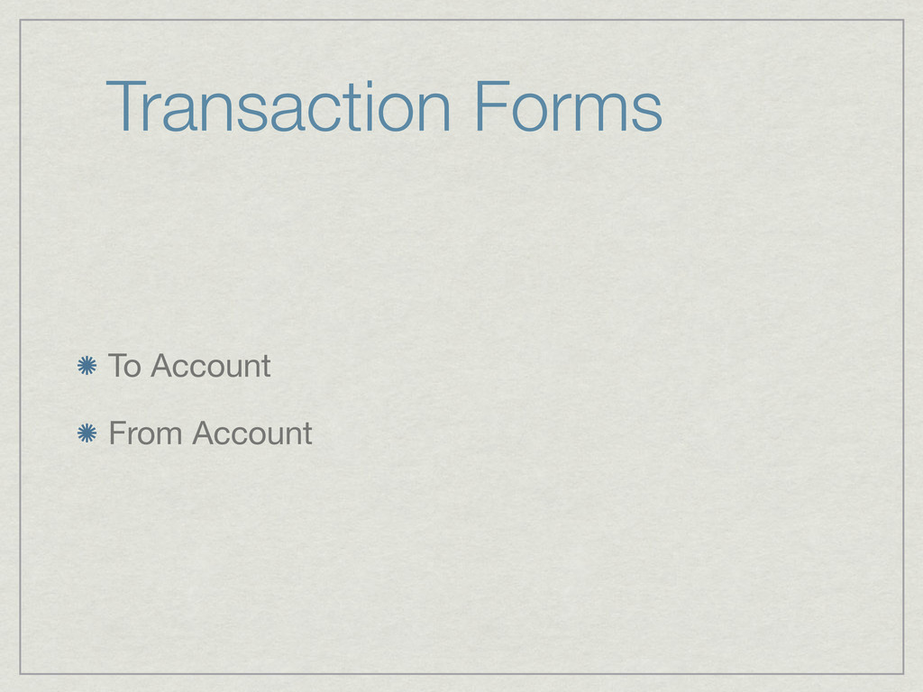 Transaction Forms To Account From Account