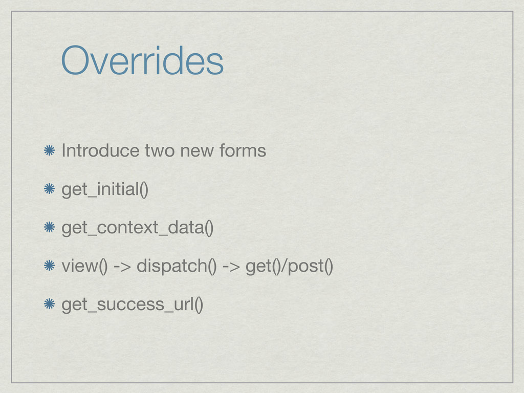 Overrides Introduce two new forms get_initial()...