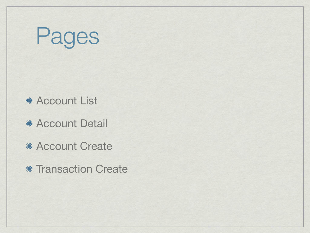 Pages Account List Account Detail Account Creat...