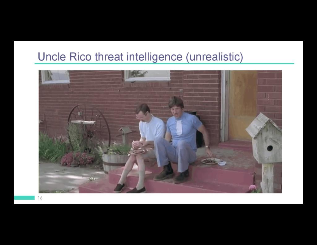 Uncle Rico threat intelligence (unrealistic) 16