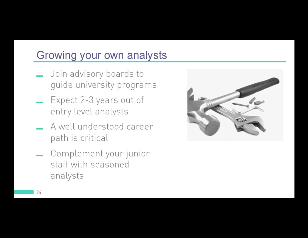 Growing your own analysts 24  Join advisory bo...