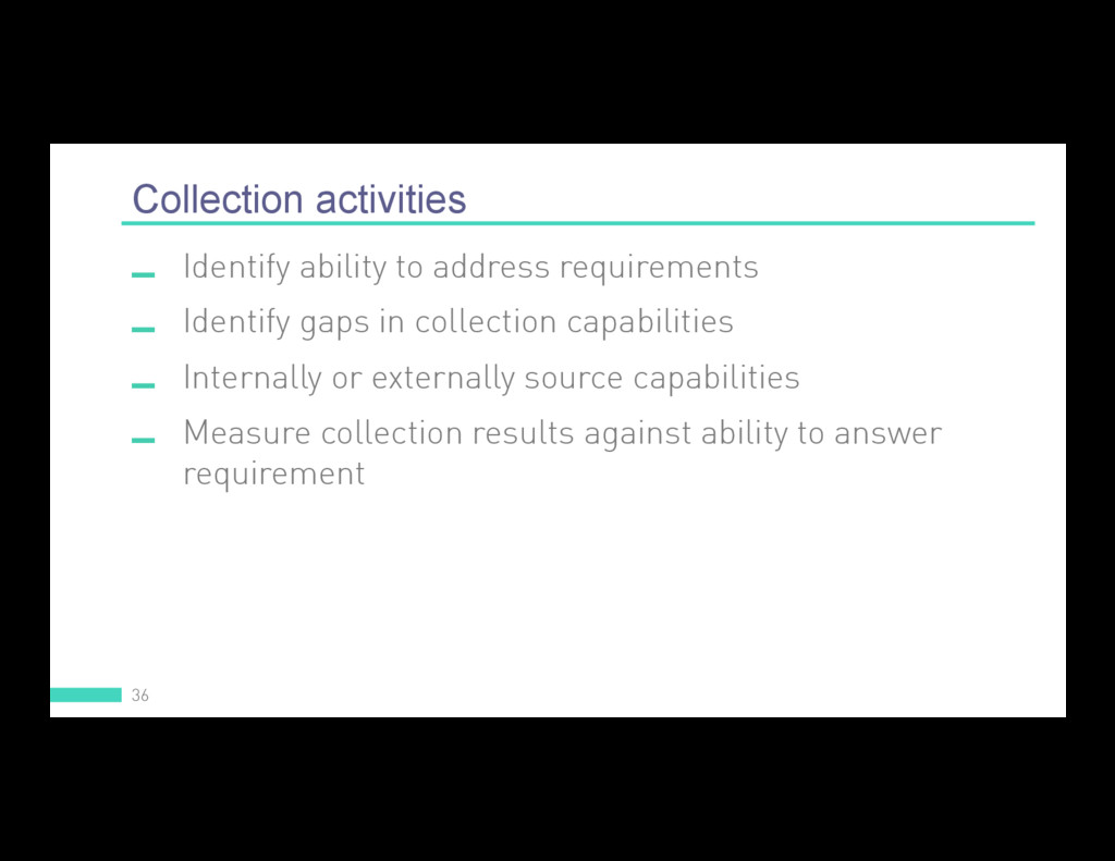 Collection activities 36  Identify ability to ...