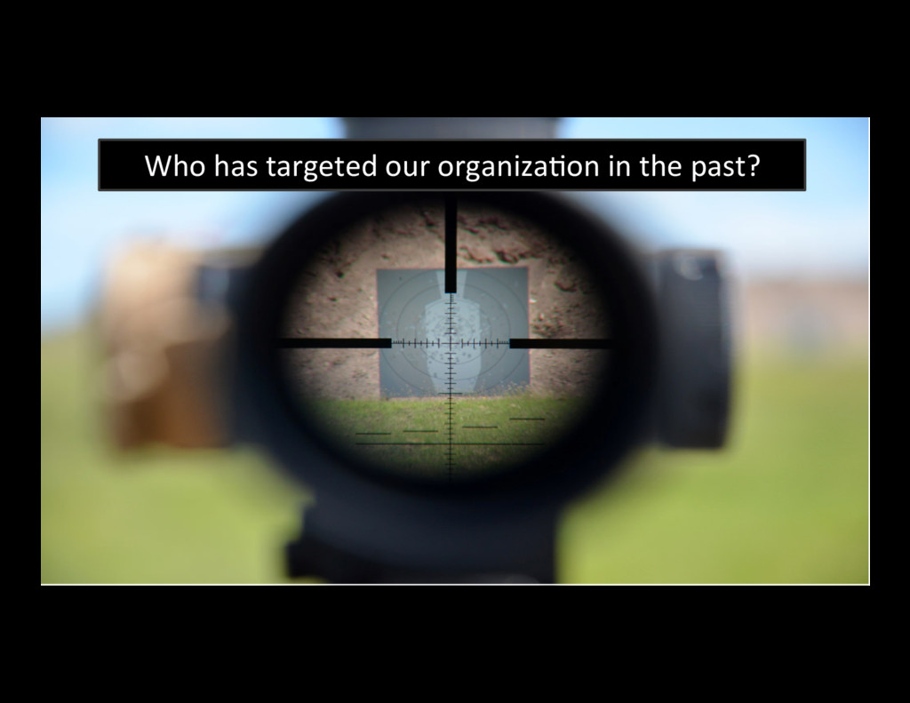 37 Who has targeted our organizaBon in the past?