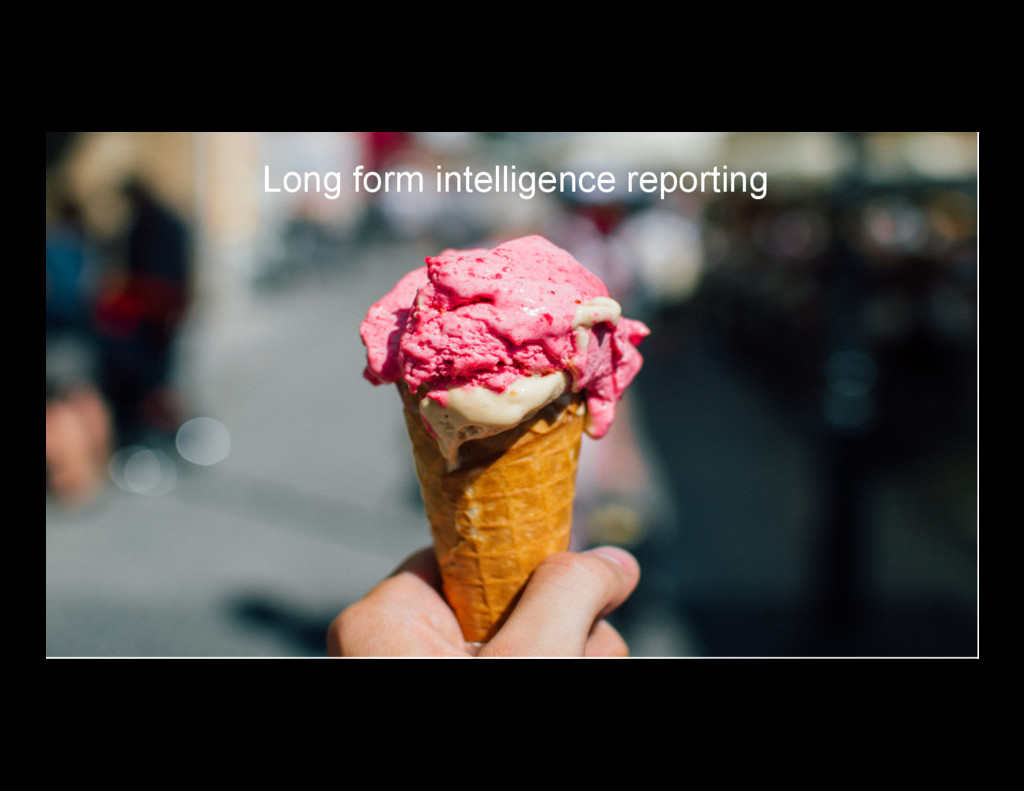 7 Long form intelligence reporting