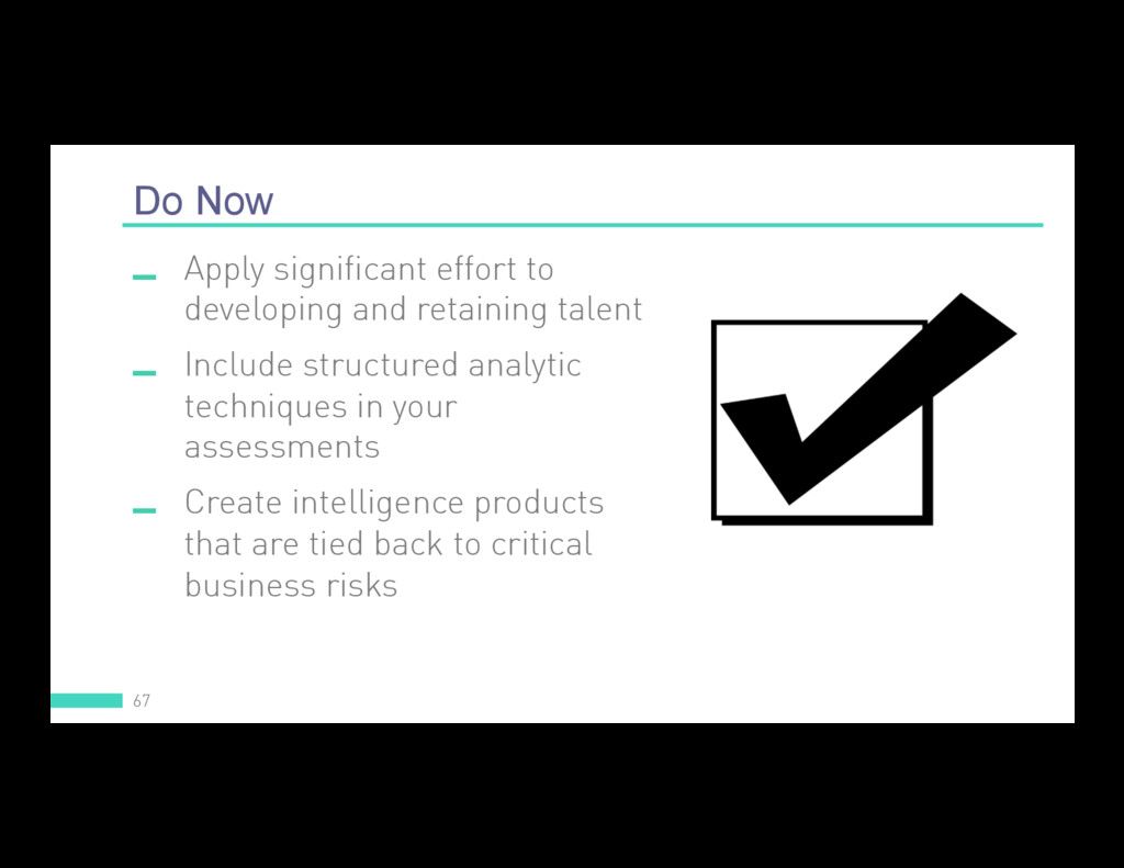 Do Now 67  Apply significant effort to develop...