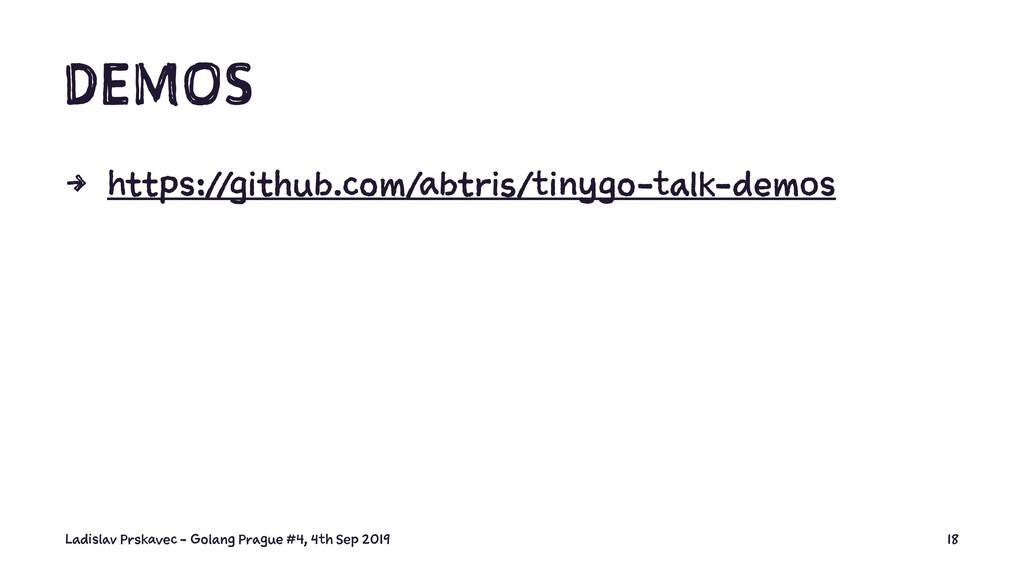 DEMOS 4 https://github.com/abtris/tinygo-talk-d...