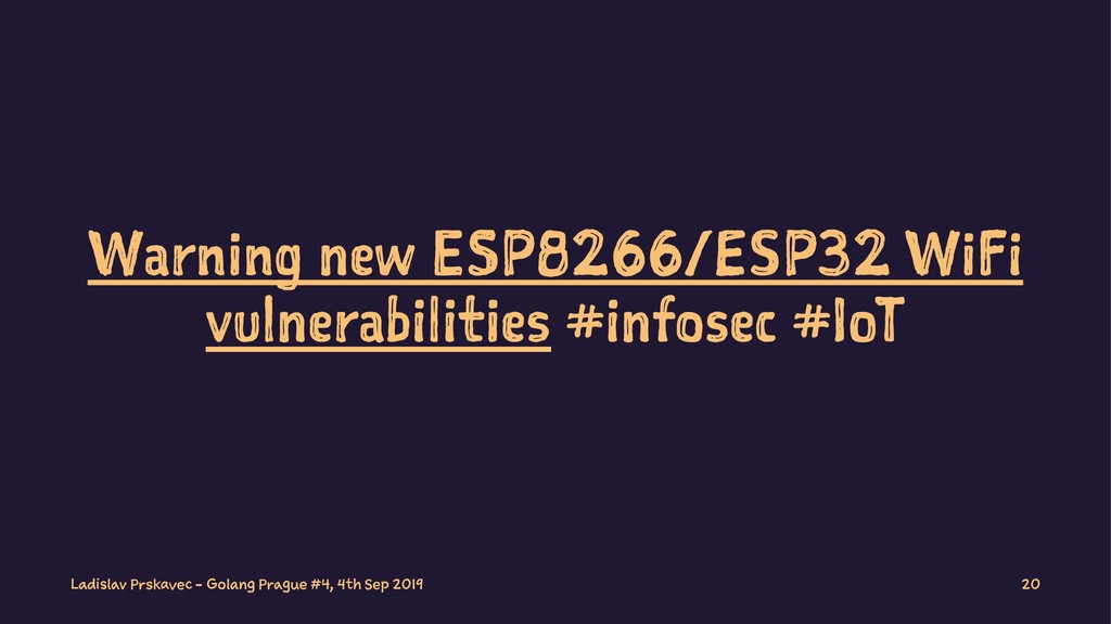 Warning new ESP8266/ESP32 WiFi vulnerabilities ...