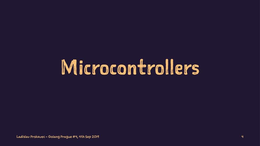Microcontrollers Ladislav Prskavec - Golang Pra...