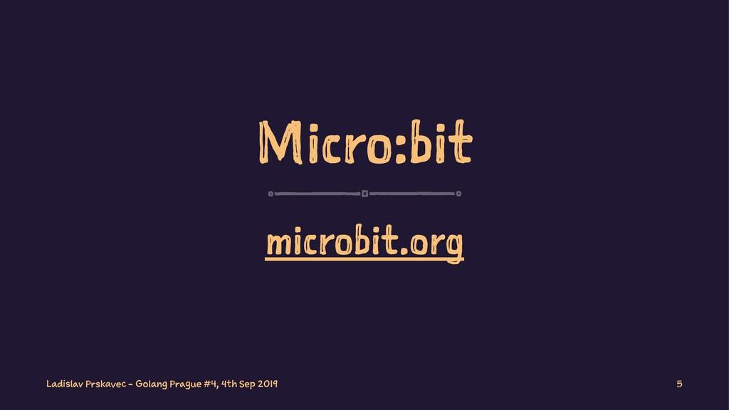 Micro:bit microbit.org Ladislav Prskavec - Gola...