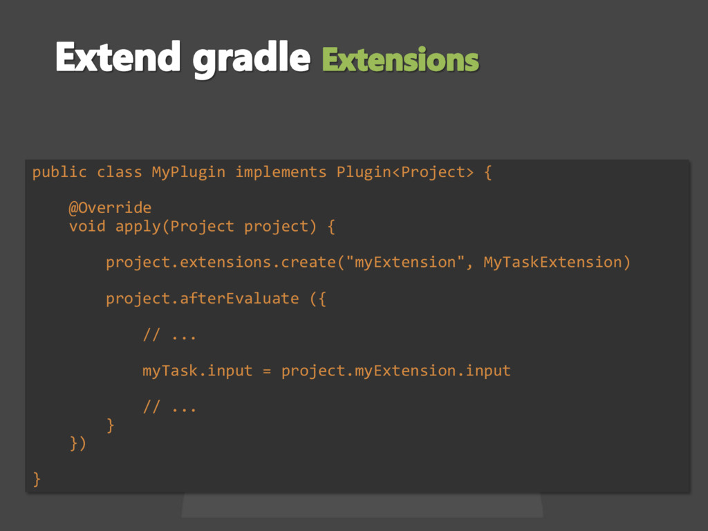 public class MyPlugin implements Plugin<Project...