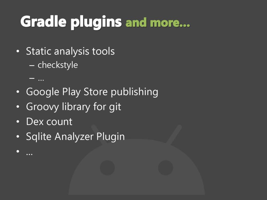 • Static analysis tools – checkstyle – … • Goog...