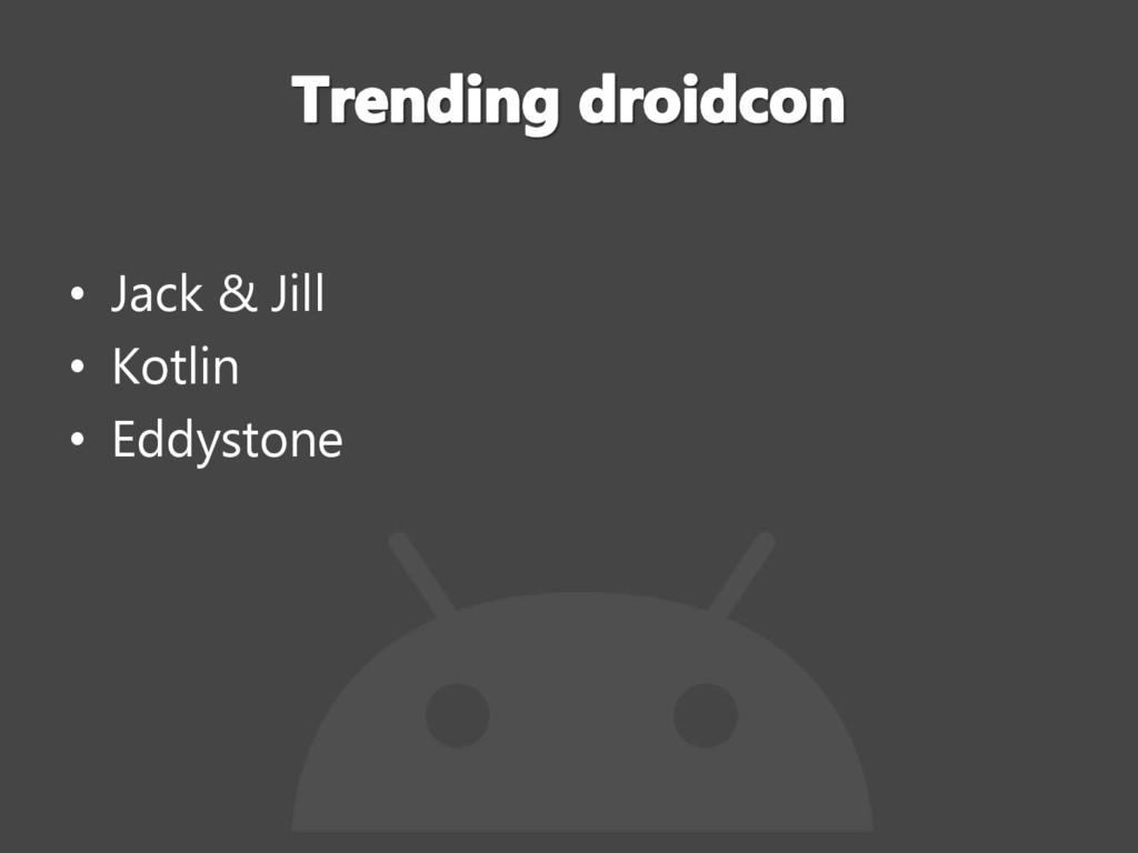 • Jack & Jill • Kotlin • Eddystone