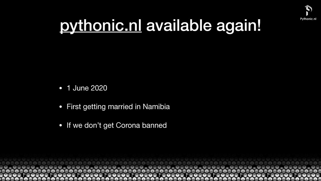 pythonic.nl available again! • 1 June 2020  • F...