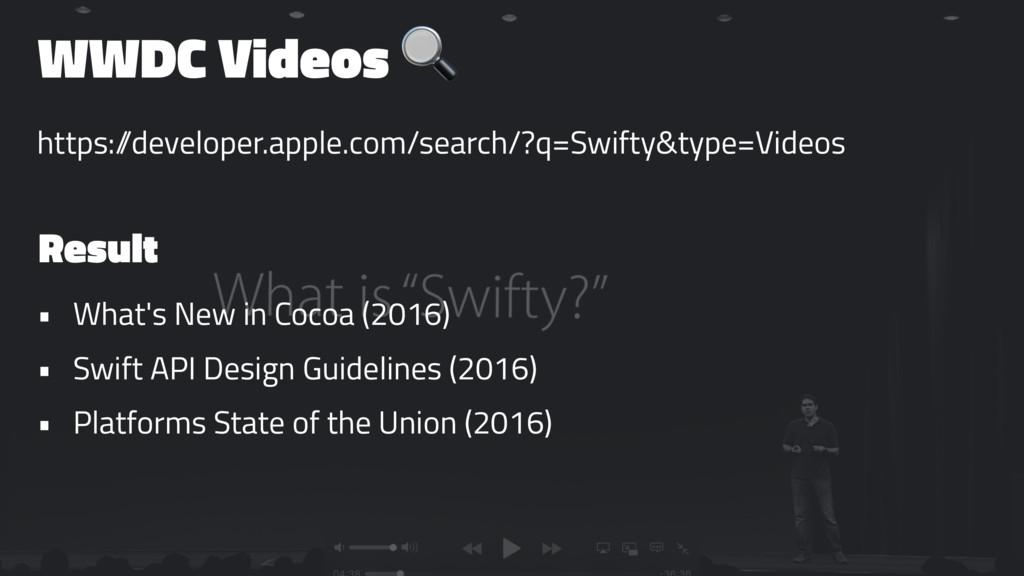 WWDC Videos ! https:/ /developer.apple.com/sear...