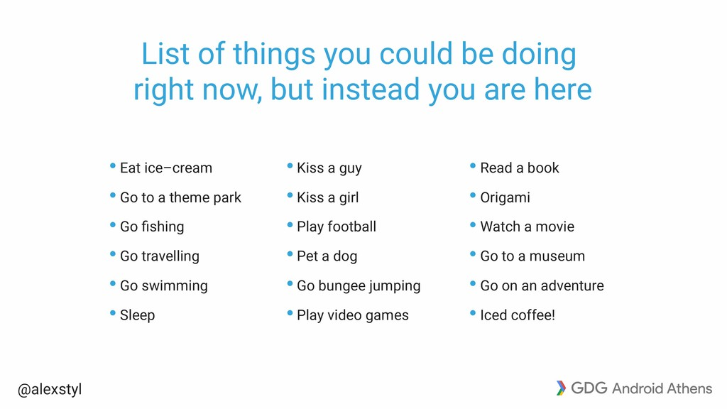 @alexstyl List of things you could be doing ri...