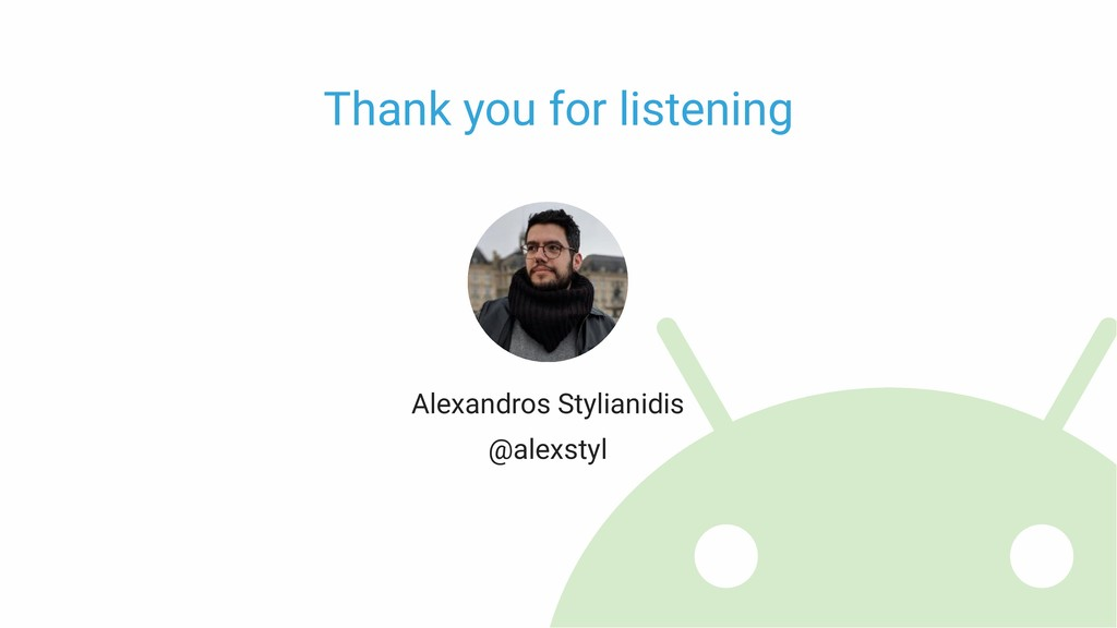 Alexandros Stylianidis Thank you for listening ...