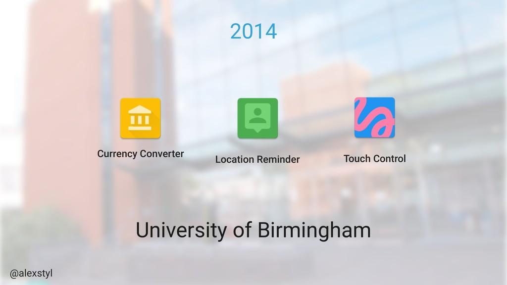 @alexstyl 2014 University of Birmingham Currenc...