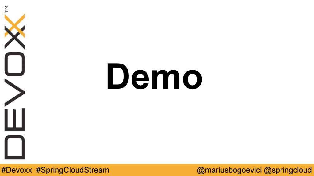 Demo @mariusbogoevici @springcloud #Devoxx #Spr...