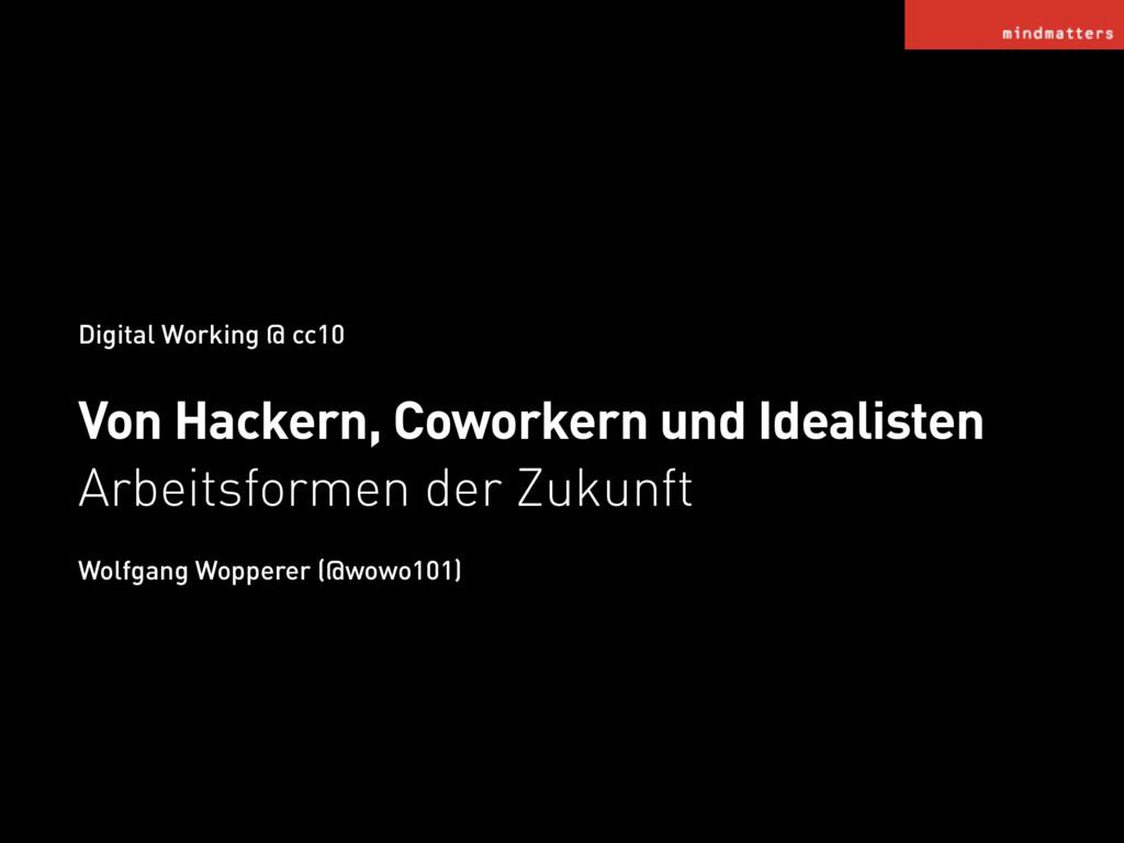 Digital Working @ cc10 Von Hackern, Coworkern u...