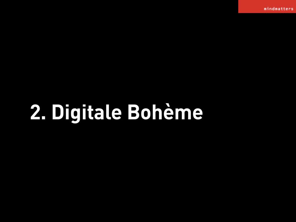 2. Digitale Bohème