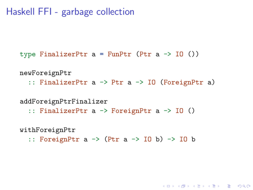 Haskell FFI - garbage collection type Finalizer...