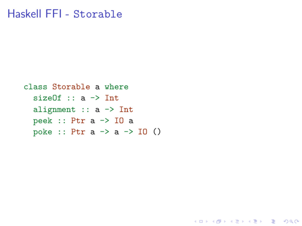 Haskell FFI - Storable class Storable a where s...
