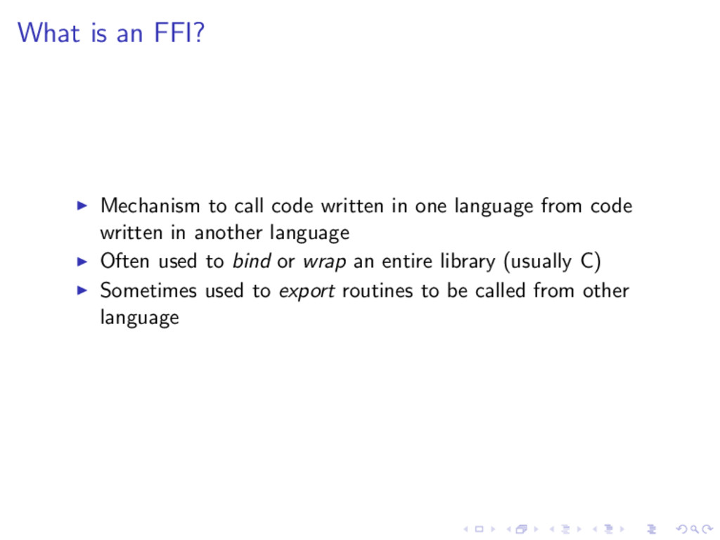 What is an FFI? Mechanism to call code written ...