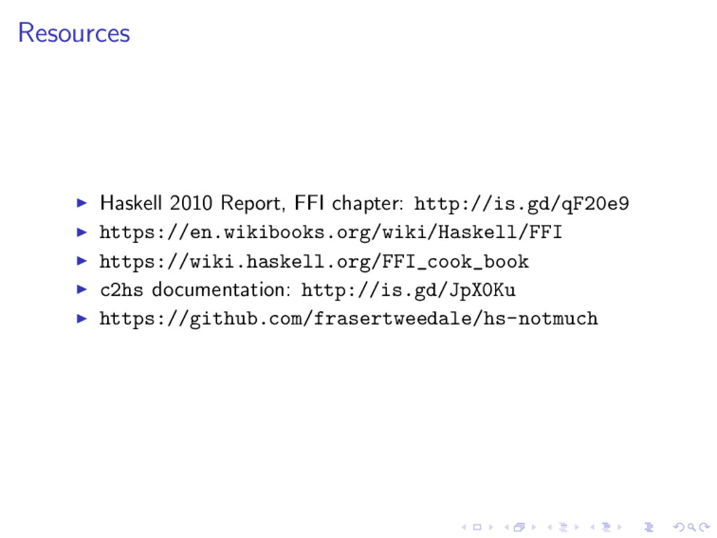Resources Haskell 2010 Report, FFI chapter: htt...