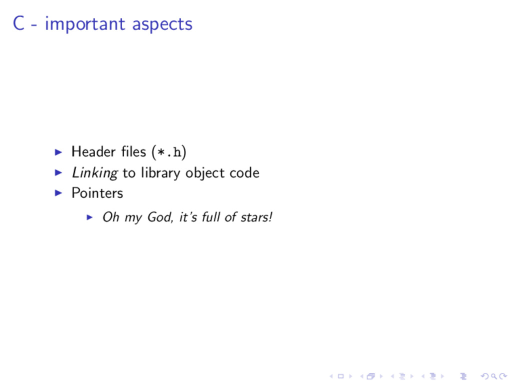 C - important aspects Header files (*.h) Linking...