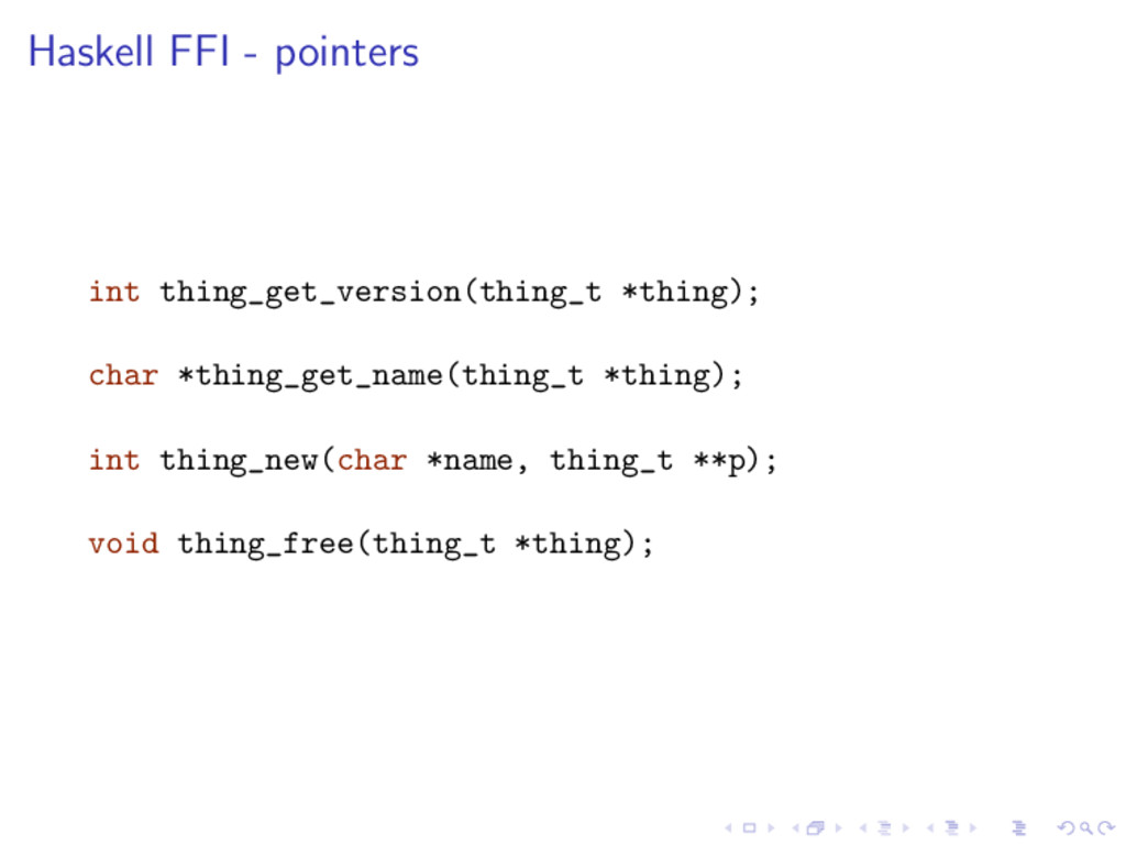 Haskell FFI - pointers int thing_get_version(th...