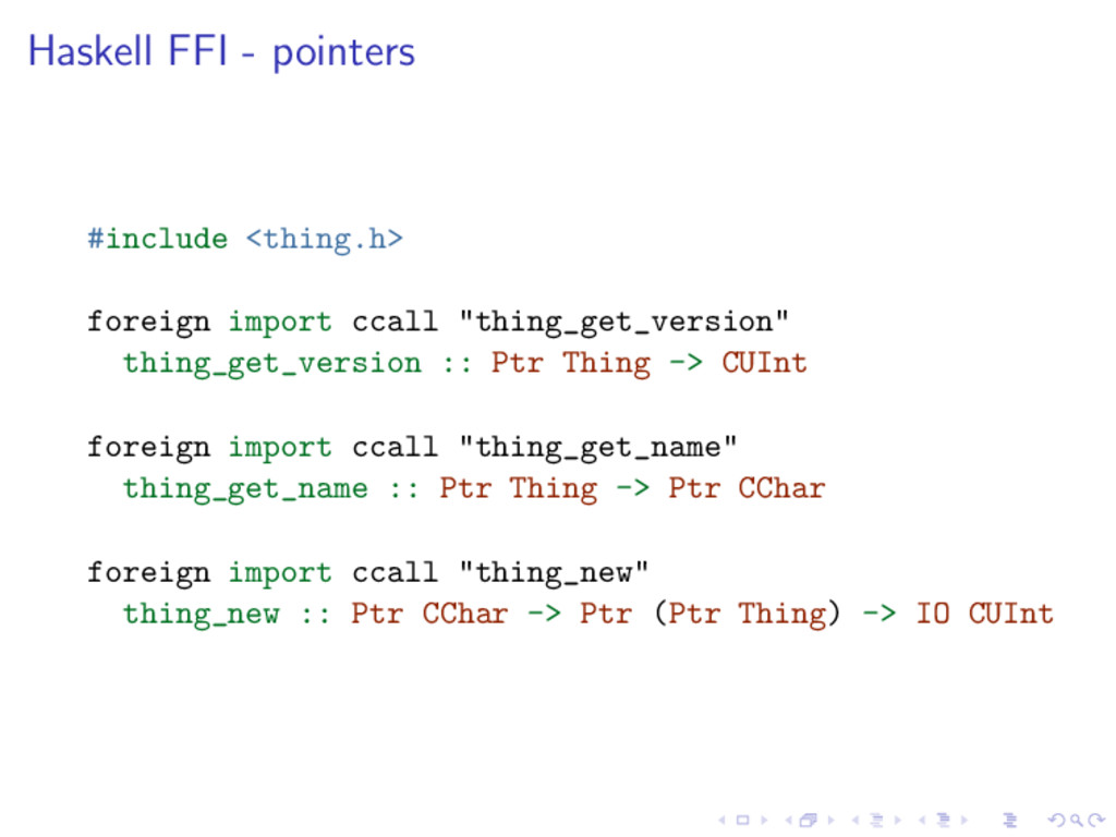 Haskell FFI - pointers #include <thing.h> forei...
