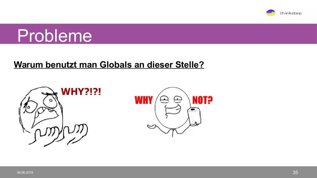Warum benutzt man Globals an dieser Stelle? Pro...