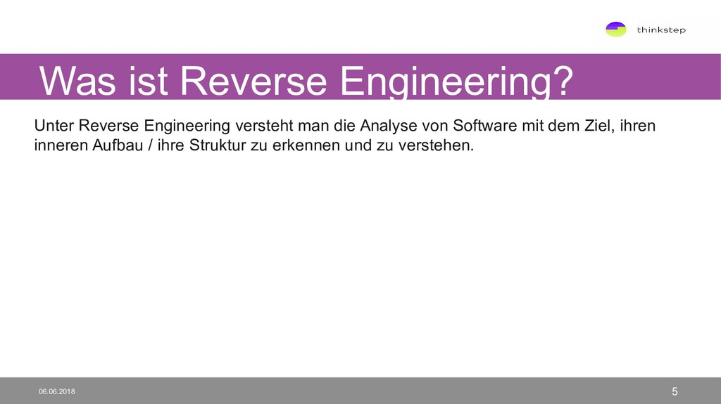 Was ist Reverse Engineering? 06.06.2018 5 Unter...