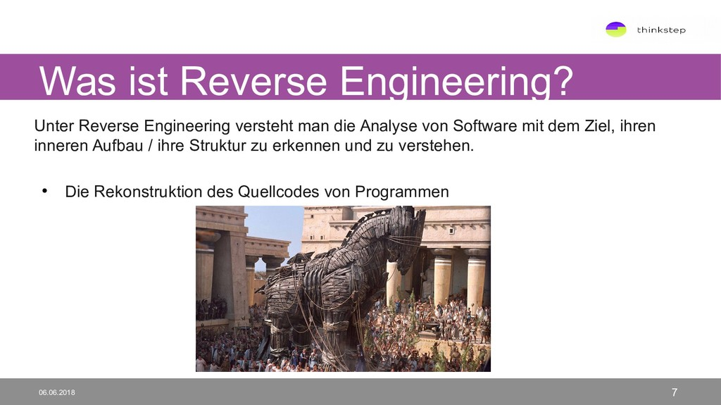 Was ist Reverse Engineering? 06.06.2018 7 Unter...