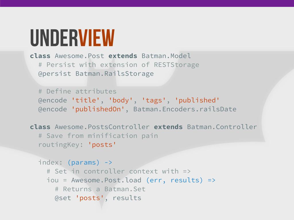 Underview class Awesome.Post extends Batman.Mod...