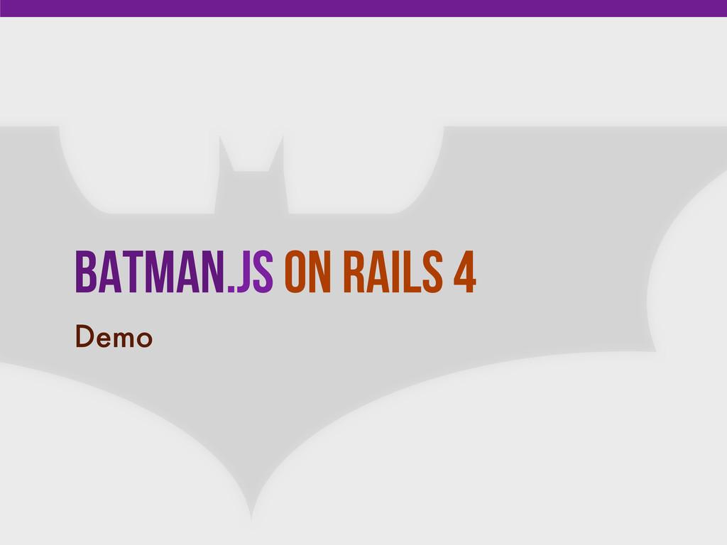 Batman.js on Rails 4 Demo