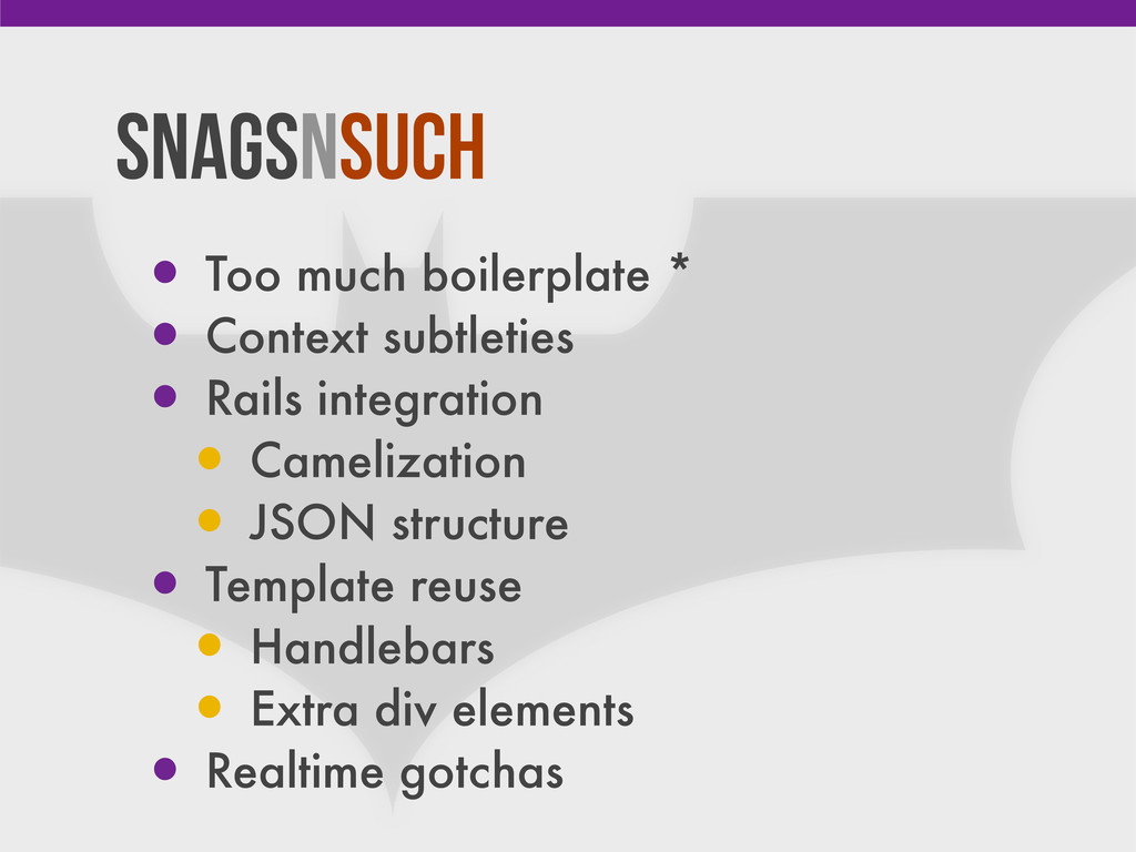 Snagsnsuch • Too much boilerplate * • Context s...