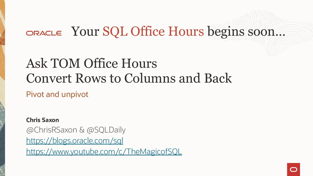 Ask TOM Office Hours Convert Rows to Columns an...