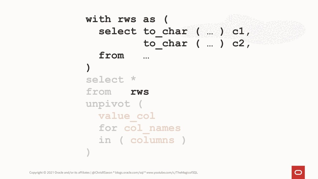 with rws as ( select to_char ( … ) c1, to_char ...